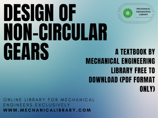Design of Non-Circular Gears Textbook by MechanicaLibrary.com