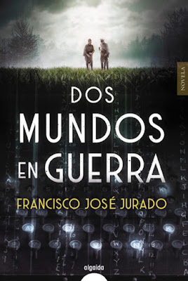 Dos mundos en guerra - Francisco José Jurado (2021)