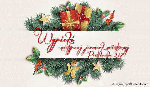 WYPIEKI - nietypowy Jarmark Świąteczny