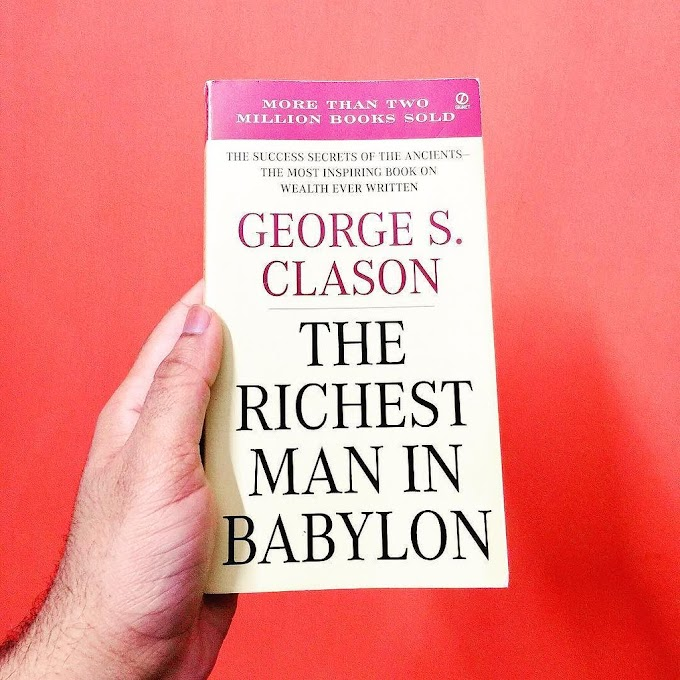 THE RICHEST MAN IN BABYLON SUMMARY BY CHAPTERS - George S. Clason