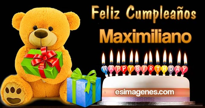 Feliz cumpleaños Maximiliano