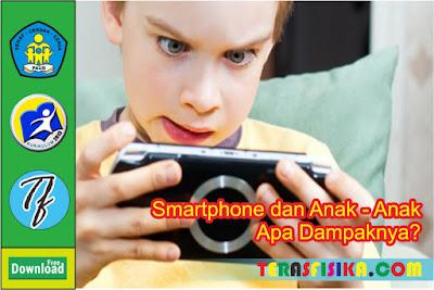 Dampak Penggunaan Smartphone Bagi Anak