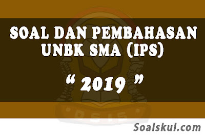 Download Soal dan Pembahasan UNBK SMA 2019 (IPS)