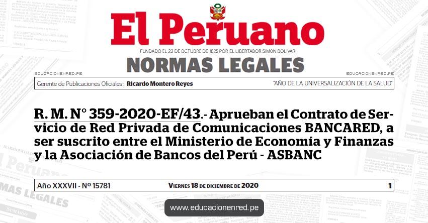 R. M. N° 359-2020-EF/43.- Aprueban el Contrato de Servicio de Red Privada de Comunicaciones BANCARED, a ser suscrito entre el Ministerio de Economía y Finanzas y la Asociación de Bancos del Perú - ASBANC