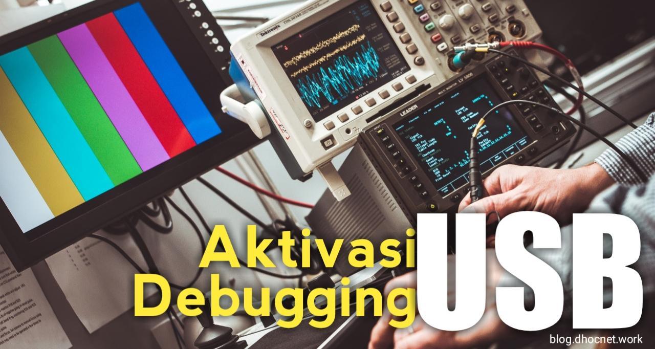 Panduan Aktivasi USB Debugging Pada Android
