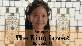 Sinopsis The King Loves Episode 21