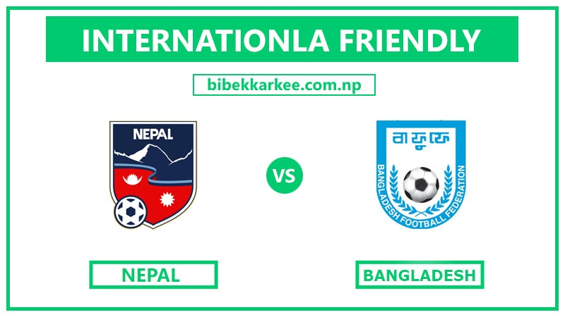 Watch Live Nepal vs Bangladesh International Friendly Football