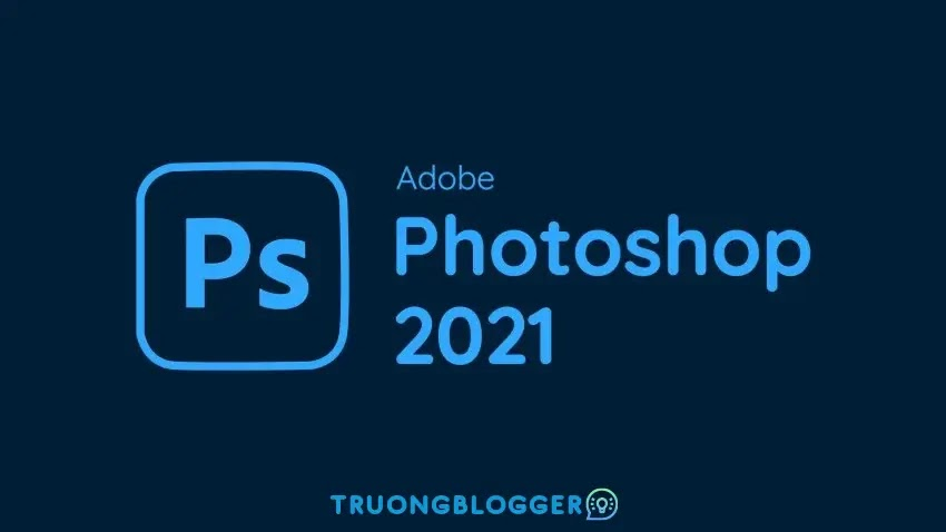 Tải về Adobe Photoshop CC 2021 - Hướng dẫn cài đặt chi tiết