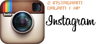 Cara memakai dua instagram dalam satu hp