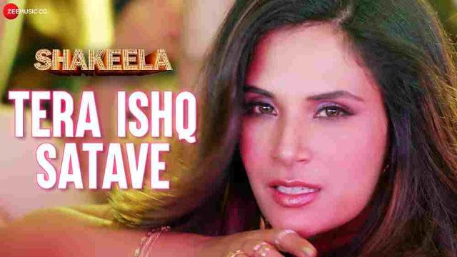 Tera Ishq Satave Lyrics :- Khushboo Grewal & Meet Bros | Shakeela | Richa Chadha