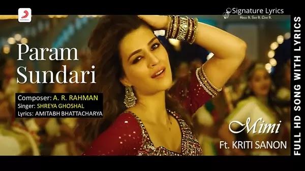 Param Sundari Lyrics - Mimi - Shreya Ghoshal - A. R. Rahman - Ft. Kriti Sanon