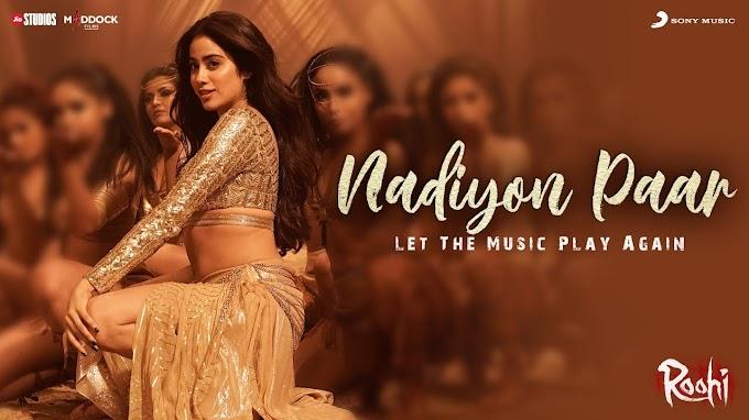 नदियों पार Nadiyon Paar (Let the Music Play) Lyrics in Hindi - Roohi - Janvhi Kapoor