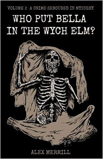 Cover - Who put Bella in the Wych Elm? Volume 2 - A Crime Shrouded in Mystery by Alex Merrill (from Amazon)