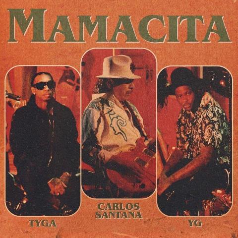 MAMACITA Lyrics - Tyga, YG & Santana