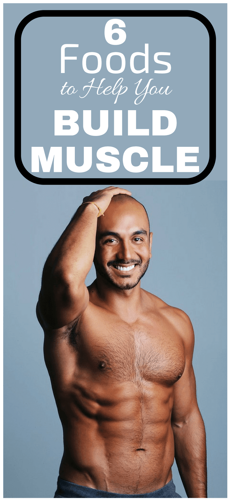 6 Foods To Help You Build Muscle