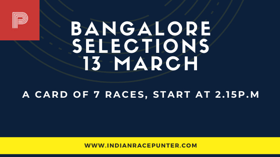 Bangalore Race Selections 13 March, India Race Tips by indianracepunter,