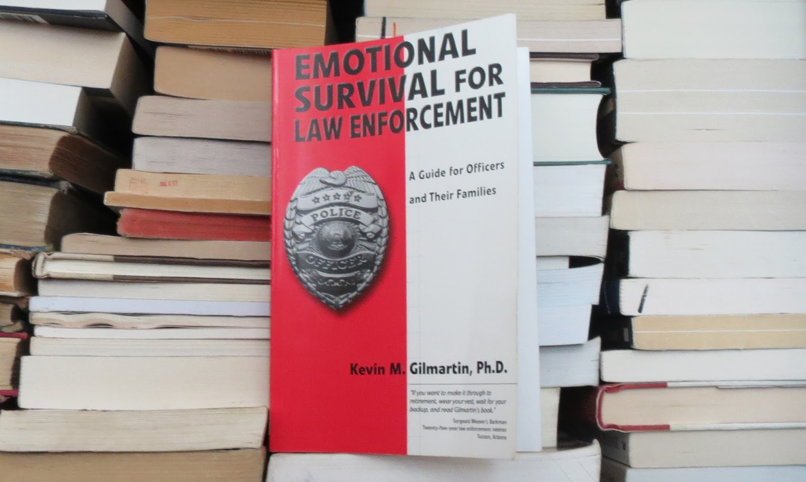 emotional survival for law enforcement 2 Emotional survival for law enforcement: a guide for officers and their families [kevin m gilmartin] on amazoncom free shipping on qualifying offers emotional survival for law enforcement: a guide for officers and their families 1st printing edition.