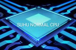 Berapa suhu Normal CPU yang baik?