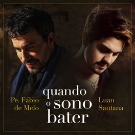Download Música Quando o Sono Bater - Padre Fábio de Melo e Luan Santana Mp3