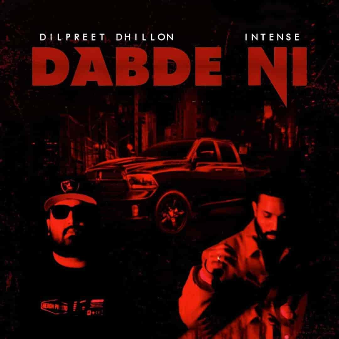 Dabde Ni Song Images By Dilpreet Dhillon