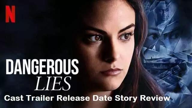 Dangerous Lies movie Cast Trailer Release Date Story Review – Netflix
