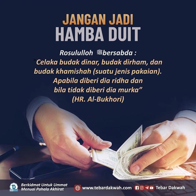 JANGAN JADI HAMBA DUIT