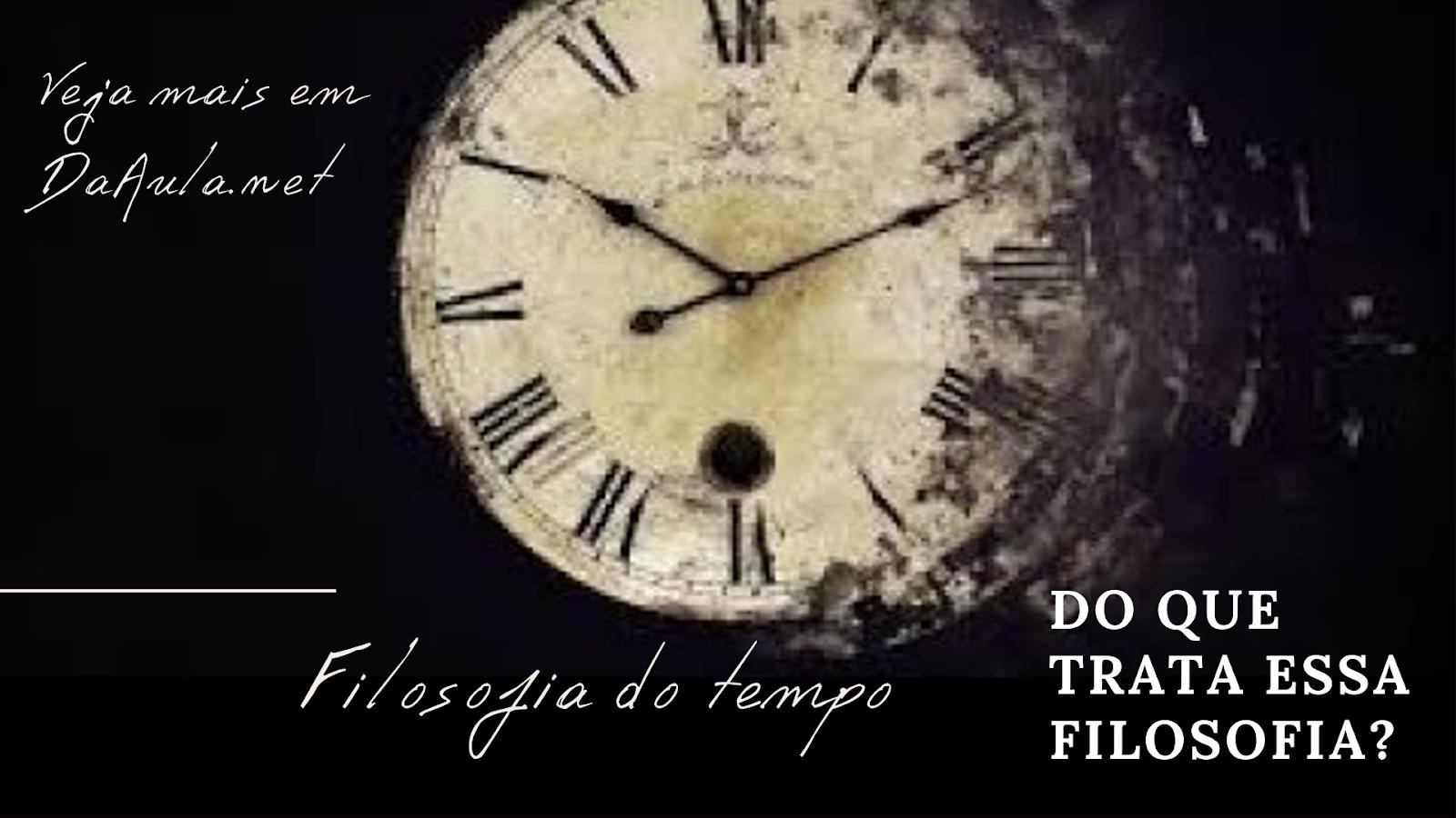 Do que trata a Filosofia do tempo