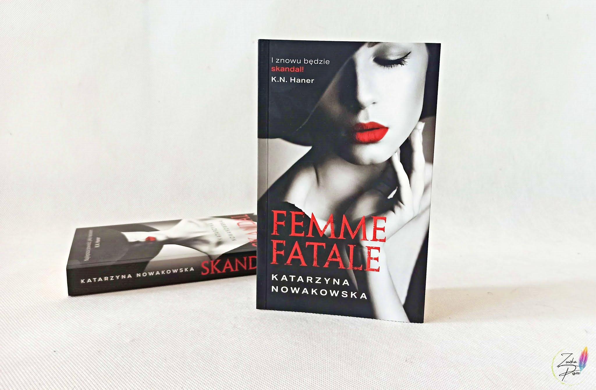 """Katarzyna Nowakowska """"Femme Fatale"""" - recenzja książki"""