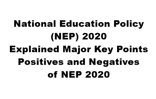 National Education Policy 2020. Explained Major Key Points. Positives and Negatives of NEP 2020