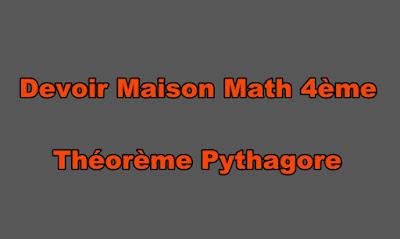 Devoir Maison Math 4ème Théorème Pythagore Corrigé