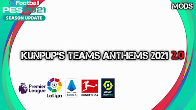 PES 2021 Kunpup Team Anthems 2021