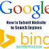 How to Submit Website URL to Search Engines Google and Bing for indexing?