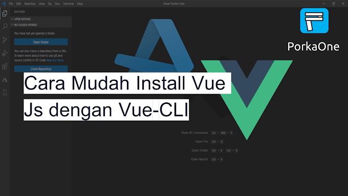 Cara Mudah Install Vue Js dengan Vue-CLI