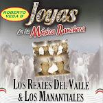 los manantiales los reales del valle joyas de la musica ranchera