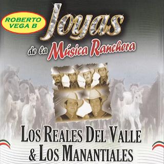 los manantiales reales del valle joyas de las musica ranchera