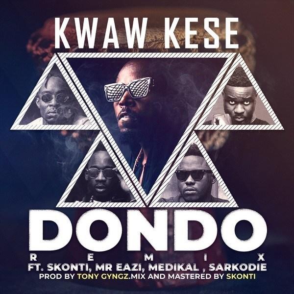 Kwaw Kese – Dondo (Remix) (Feat. Mr Eazi, Sarkodie, Medikal, Skonti) [Afro Beat] (2o19)