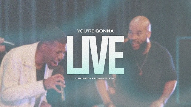 JJ Hairston ft. David Wilford - You're Gonna Live