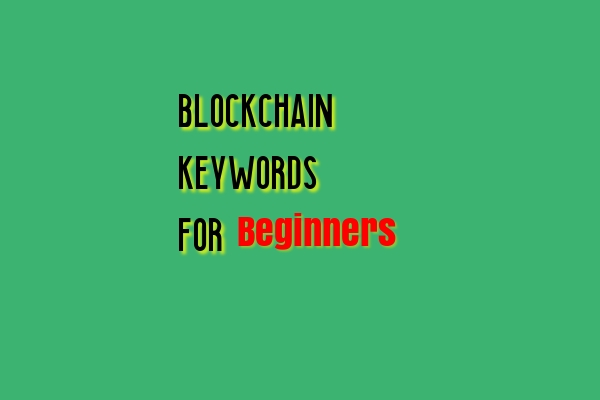 blockchain useful words for beginners