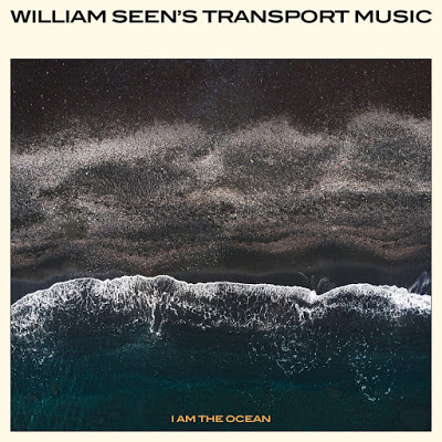 Crítica: William Seen's Transport Music - 'I am the ocean' (2021)