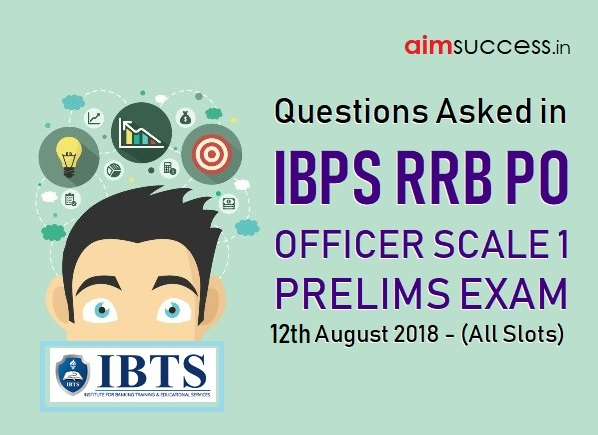 Questions Asked in IBPS RRB PO Prelims 12th August 2018 - (All Slots)