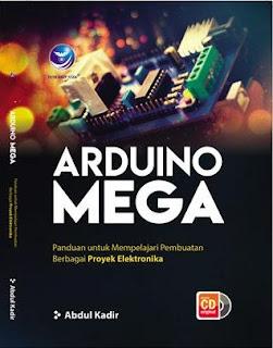 Arduino Mega, panduan Untuk Mempelajari Pembuatan Berbagai Proyek Elektronika+cd