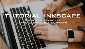 Shortcut Inkscape yang sering Osa gunakan