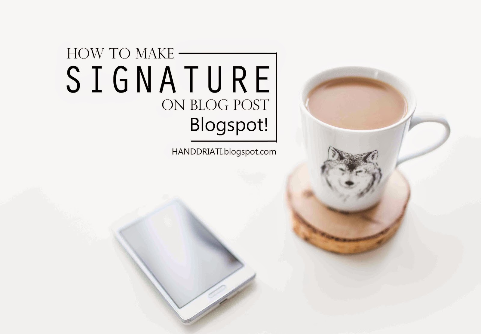 How to make signature on blog post blogspot!