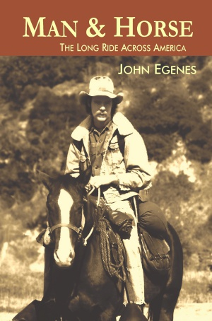 Man & Horse: The Long Ride Across America (John Egenes)