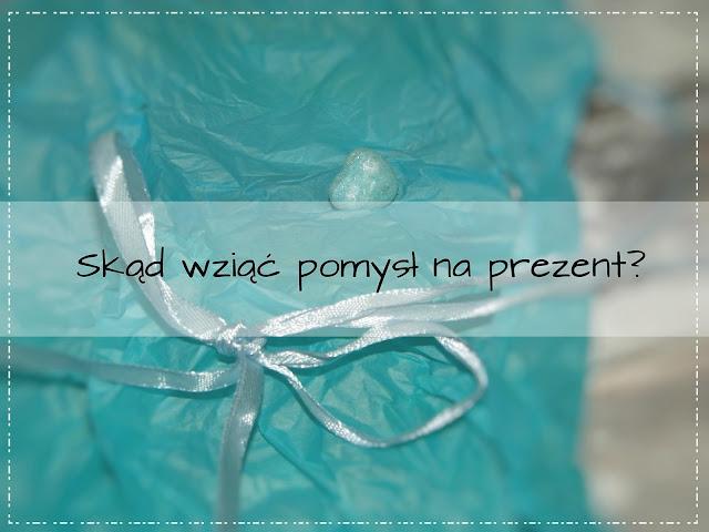 Udany prezent -  czyli jaki?!