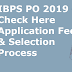 IBPS PO 2019 - Check Here Application Fees & Selection Process
