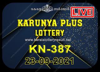 Kerala Lottery Result Karunya plus KN-387 23.9.2021,Karunya plus KN-387 , Karunya plus 23-9.2021 Karunya Result, kerala lottery result, lottery result kerala, lottery today result, today kerala lottery, lottery results kerala, lottery result today kerala, kerala lottery result today, today lottery results kerala, kerala lottery today results, kerala lottery live, kerala lottery today live, live lottery results