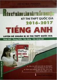 Rèn Kỹ Năng Làm Bài Trắc Nghiệm Kỳ Thi THPT Quốc Gia Tiếng Anh 2016-2017 - Vũ Thị Mai Phương