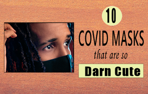 10 Covid Masks That Are So Darn Cute