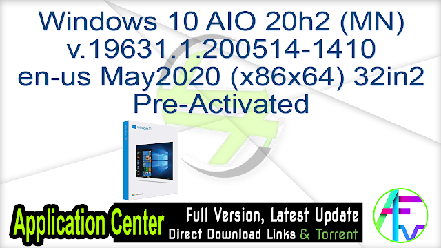 Windows 10 AIO 20h2 (MN) v.19631.1.200514-1410 en-us May2020 (x86x64) 32in2 Pre-Activated